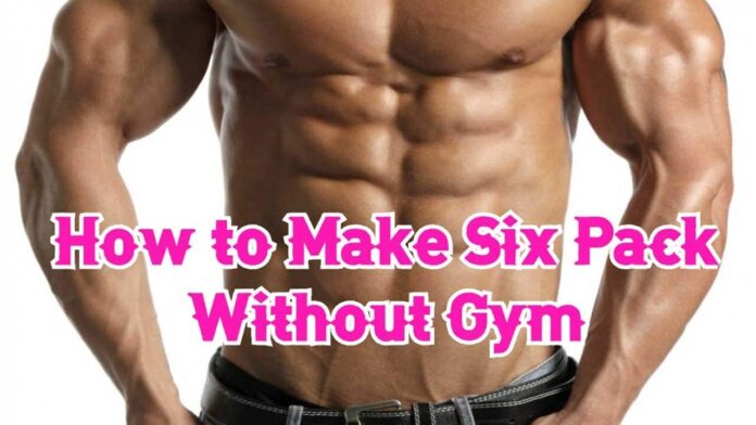 How to Make Six Pack