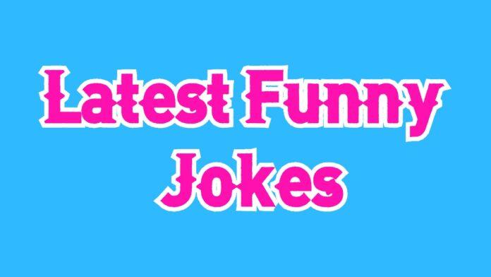 Latest Funny Jokes