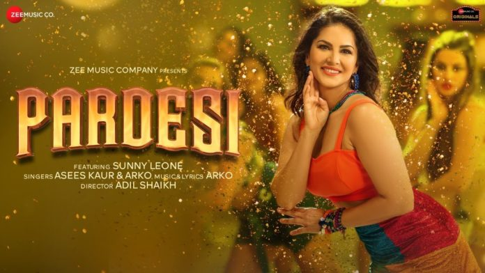 Pardesi Sunny Leone Song Out Now